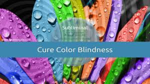Medicine For Color Blindness Cure Color Blindness Naturally Subliminal Youtube