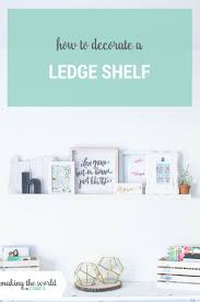 Ribba Picture Ledge Best 10 Ledge Shelf Ideas On Pinterest Photo Ledge Display