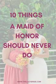 Maid Of Honor Planner 10 Things A Maid Of Honor Should Never Do