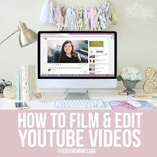 home decor youtube how to film edit videos for youtube your diy blog the diy mommy