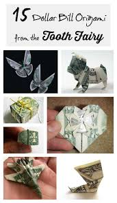 Tooth Fairy Gift 15 Tutorials For Dollar Bill Origami Tooth Fairy Gifts Redo Mom