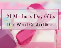 mothers gifts mothers day gifts that won t cost a dime backdoor survival