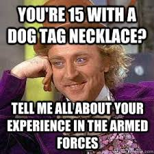Condescending Wonka Meme Generator - willy wonka meme you re 15 with a dog tag necklace tell me all