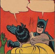 Batman And Robin Meme Creator - my parents are dead batman slapping robin know your meme