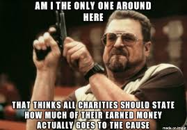 Charity Meme - this would instantly let me know which charity i should donate to