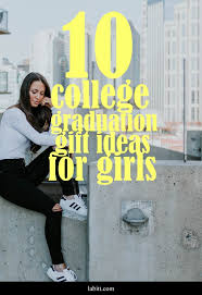 college graduation gifts for friends 10 cool college graduation gift ideas for metropolitan