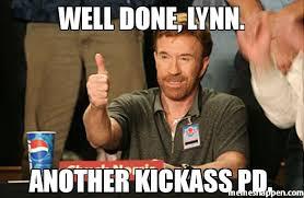 Well Meme - well done lynn another kickass pd meme chuck norris approves