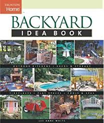 Backyard Idea New Backyard Idea Book Taunton Home Idea Books Natalie Ermann