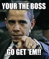 Em Meme - meme maker your the boss go get em