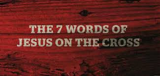 the 7 words of jesus on the cross