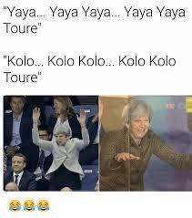 Kolo Toure Memes - yaya yaya yaya yaya yaya toure kolo kolo kolo kolo kolo toure