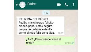 feliz dia del padre imagenes whatsapp whatsapp 8 mensajes crueles que papá te puede contestar por el día