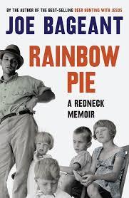 rainbow pie a redneck memoir joe bageant 9781921640919 amazon