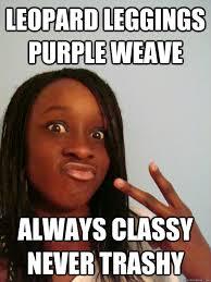 Classy Meme - you trashy meme trashy best of the funny meme