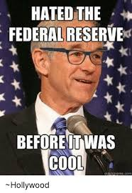 Hollywood Meme - hated the federalreserve before twas cool quick meme com hollywood