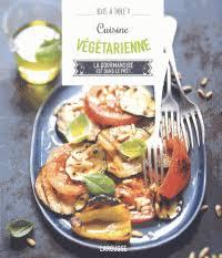 livre cuisine larousse cuisine végétarienne la gourmandise est dans larousse