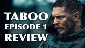 taboo starring tom hardy season 1 episode 01 recap review