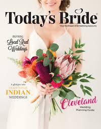the new issue of today u0027s bride magazine cleveland edition is here