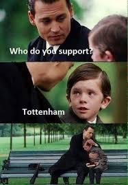 Funny Tottenham Memes - spurs are shit photos facebook