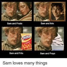 Frodo Meme - sam and frodo sam and frito itos orig sam and foto arckrusekontrol