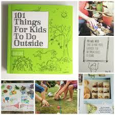 101 things for kids to do outside book review craft learn and play