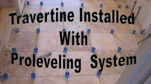 Installing Travertine Tile How To Install Travertine Tile With Proleveling System