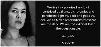 castillo quote we live in a polarized of contrived
