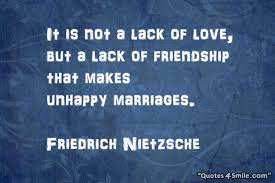 wedding quotes nietzsche unhappy marriage are made by lack of friendship friedrich