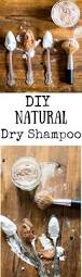 best 25 natural dry shampoo ideas on pinterest homemade dry