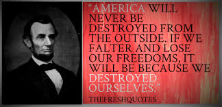 america will never be destroyed from the outside quotes sayings