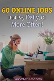top 60 legitimate online jobs that pay daily or weekly