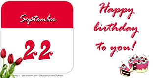 greetings cards of 22 september happy birthday to you september