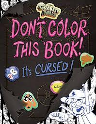 gravity falls don u0027t color this book it u0027s cursed emmy cicierega
