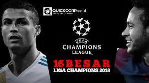 Jadwal Liga Chion Jadwal Liga Chions 16 Besar 2018