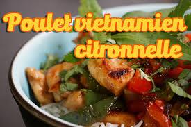 recette de cuisine vietnamienne recette poulet citronnelle gingembre à la vietnamienne