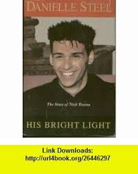 his bright light danielle steel free ebook download his bright light the story of nick traina large print
