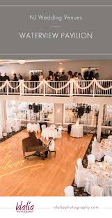 jersey shore wedding venues waterview pavilion is a jersey shore wedding venue located in