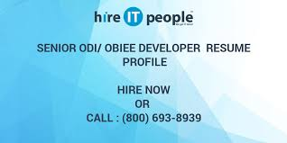 Obiee Sample Resumes by Senior Odi Obiee Developer Resume Profile Hire It People We