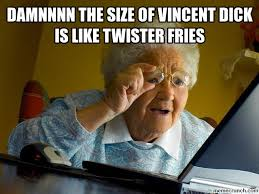 Vincent Meme - the size of vincent dick is like twister fries