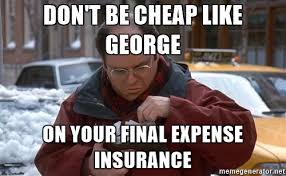 Insurance Meme - how to pick the cheapest final expense whole life insurance program