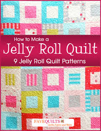 how to make a jelly roll quilt 9 jelly roll quilt patterns