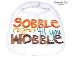 gobble till you wobble baby bib thanksgiving bib