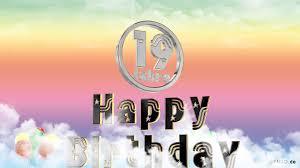 spr che zum 19 geburtstag happy birthday 19 jahre geburtstag 19 jahre happy birthday