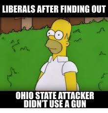 Ohio Meme - liberals after finding out ohio state attacker didn t use a gun
