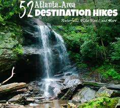 52 atlanta area destination hikes you u0027re sure to fall in love with