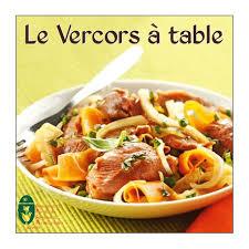 cuisine livre livre de cuisine le vercors à table la magie des automates