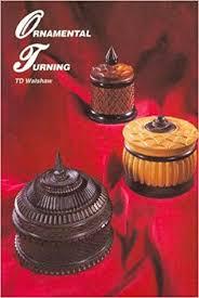 ornamental turning t d walshaw 9781854861085 books