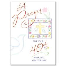 what is 40th wedding anniversary a prayer for your 40th wedding anniversary 40th wedding