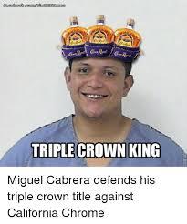 Miguel Memes - facebookcomthe bmemes triple crown king miguel cabrera defends his