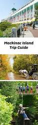 Map Of Mackinac Island Best 25 Mackinac Island Ideas On Pinterest Michigan Travel